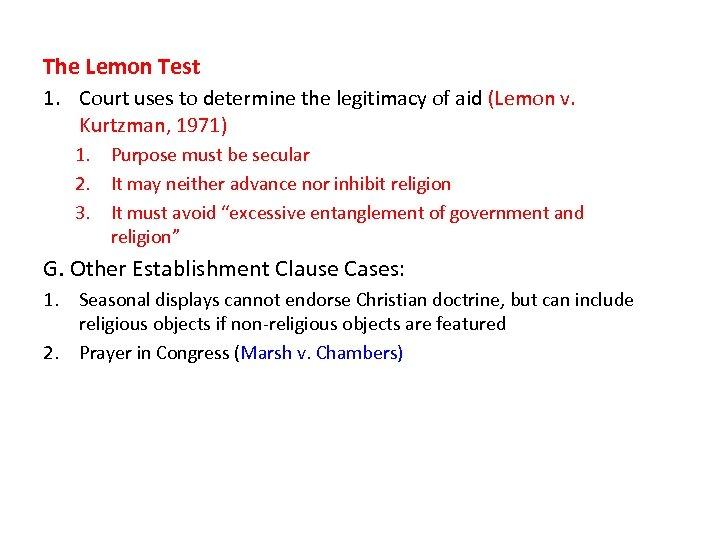 The Lemon Test 1. Court uses to determine the legitimacy of aid (Lemon v.