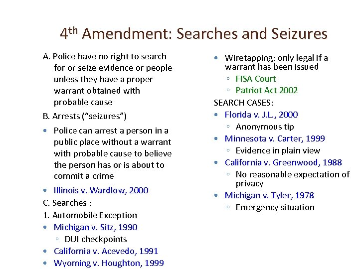 4 th Amendment: Searches and Seizures A. Police have no right to search for