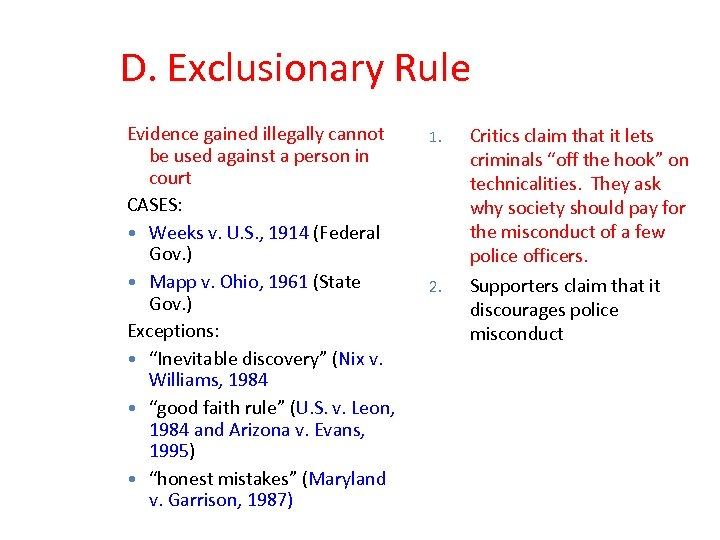 D. Exclusionary Rule Evidence gained illegally cannot be used against a person in court