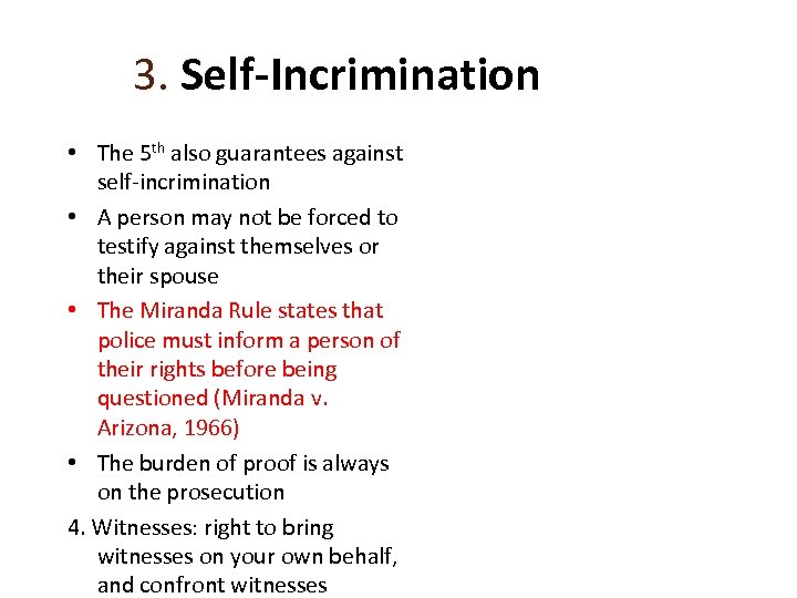 3. Self-Incrimination • The 5 th also guarantees against self-incrimination • A person may