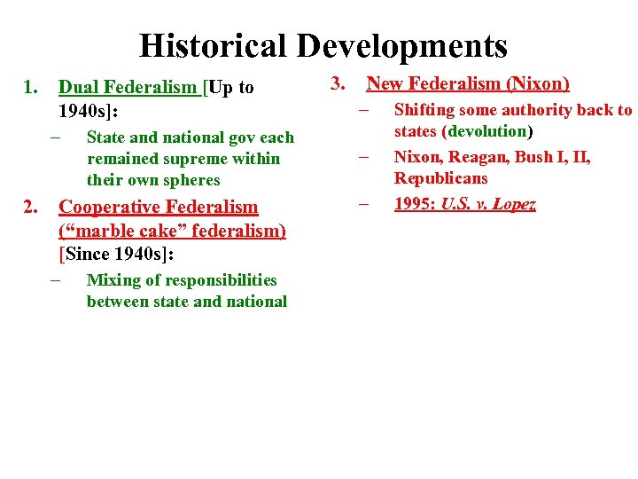 Historical Developments 1. Dual Federalism [Up to 1940 s]: – 2. State and national