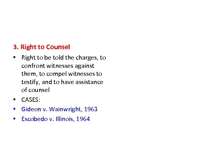 3. Right to Counsel • Right to be told the charges, to confront witnesses