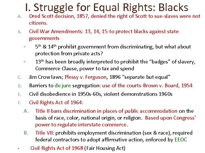 A. B. C. D. E. F. • I. Struggle for Equal Rights: Blacks Dred