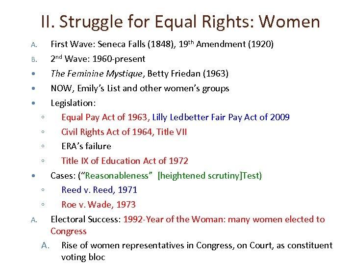 II. Struggle for Equal Rights: Women A. B. A. First Wave: Seneca Falls (1848),