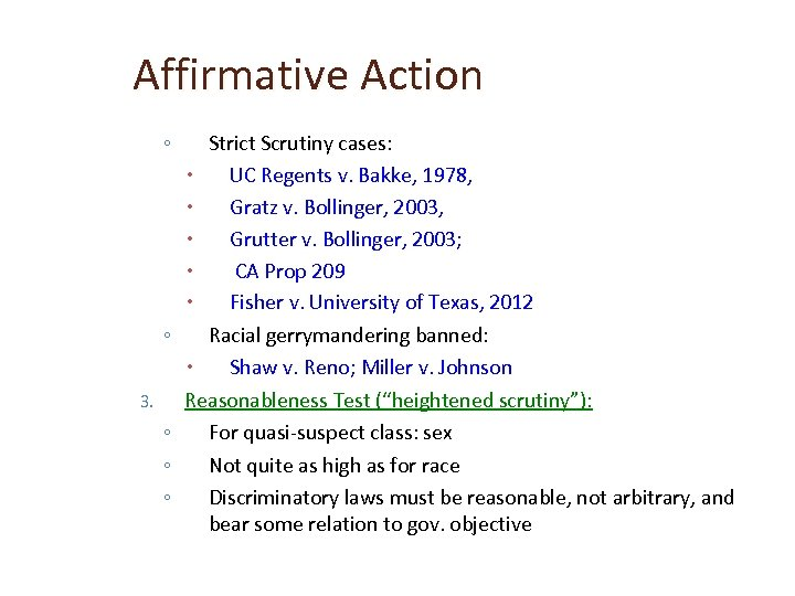 Affirmative Action ◦ ◦ 3. ◦ ◦ ◦ Strict Scrutiny cases: UC Regents v.