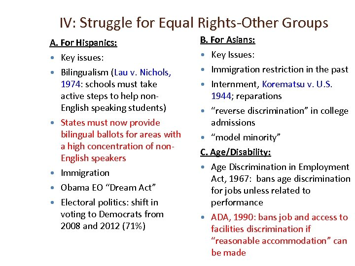 IV: Struggle for Equal Rights-Other Groups A. For Hispanics: Key issues: Bilingualism (Lau v.