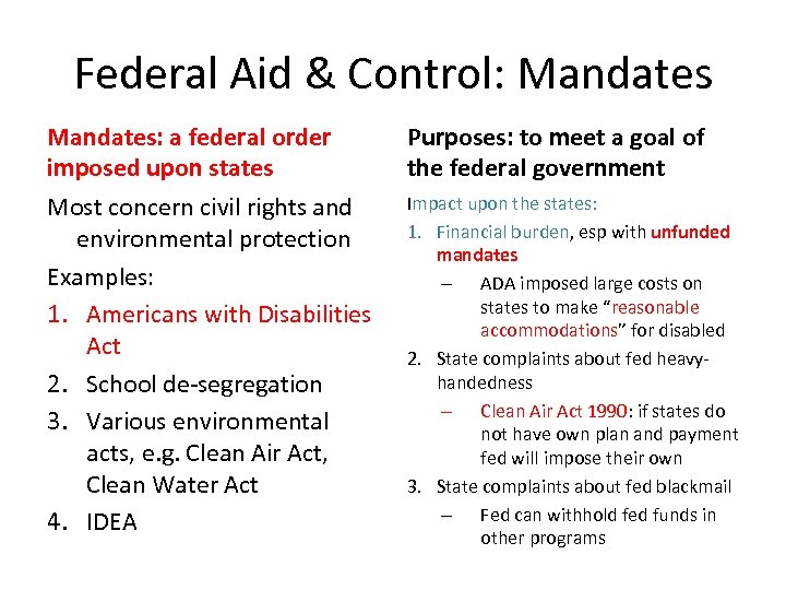 Federal Aid & Control: Mandates: a federal order imposed upon states Purposes: to meet