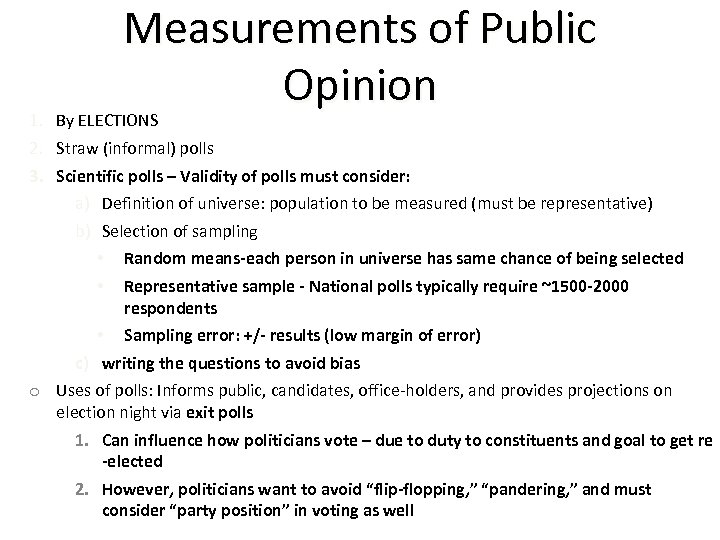 Measurements of Public Opinion 1. By ELECTIONS 2. Straw (informal) polls 3. Scientific polls