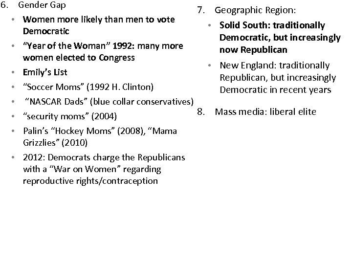 6. Gender Gap 7. Geographic Region: • Women more likely than men to vote
