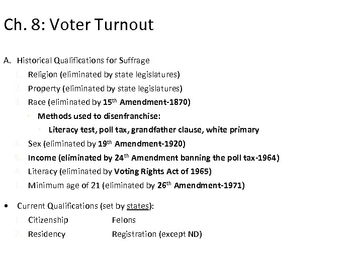 Ch. 8: Voter Turnout A. Historical Qualifications for Suffrage 1. Religion (eliminated by state