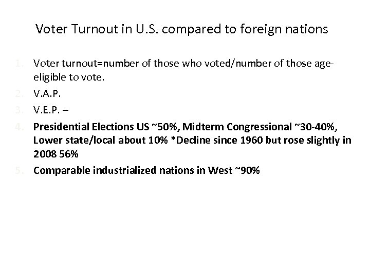 Voter Turnout in U. S. compared to foreign nations 1. Voter turnout=number of those