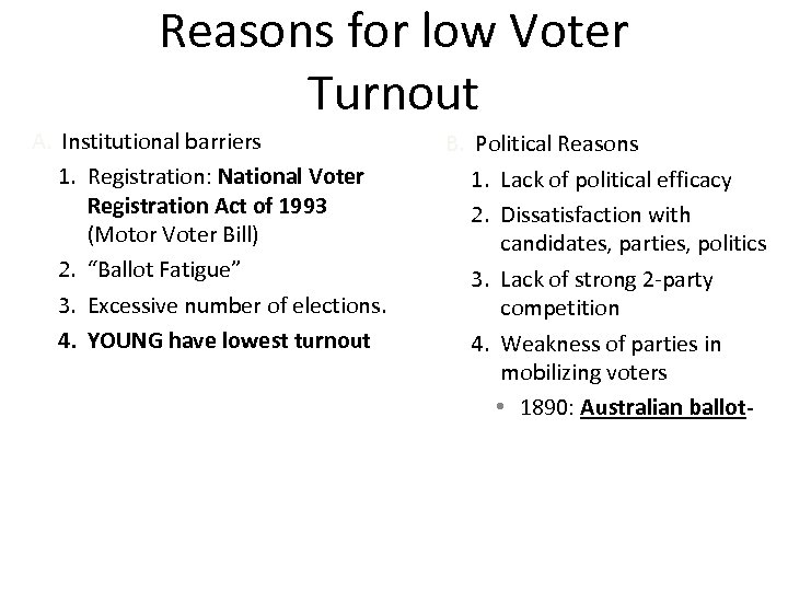 Reasons for low Voter Turnout A. Institutional barriers 1. Registration: National Voter Registration Act