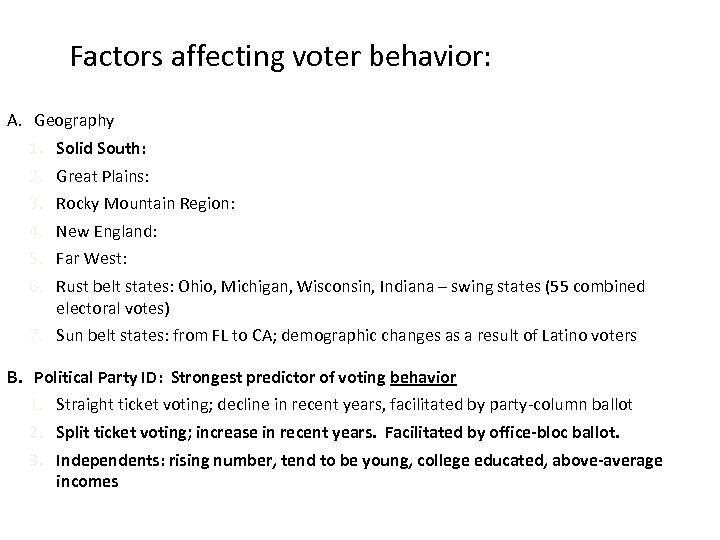 Factors affecting voter behavior: A. Geography 1. Solid South: 2. Great Plains: 3. Rocky