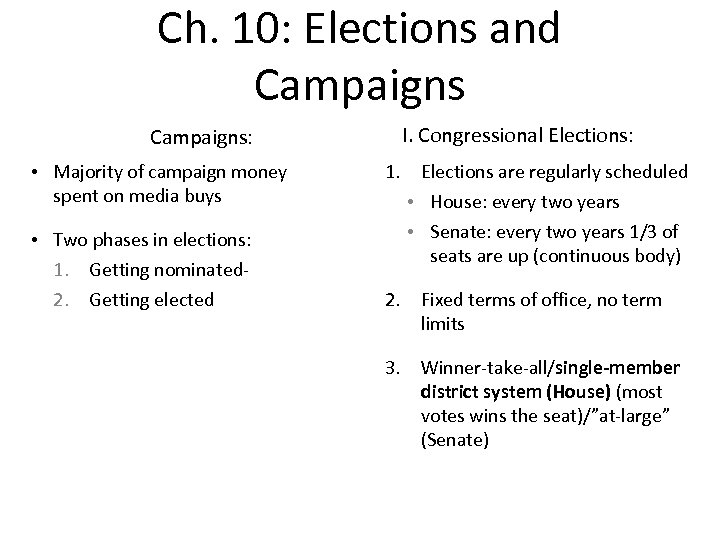 Ch. 10: Elections and Campaigns: • Majority of campaign money spent on media buys