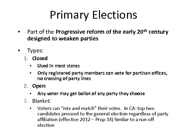 Primary Elections • Part of the Progressive reform of the early 20 th century