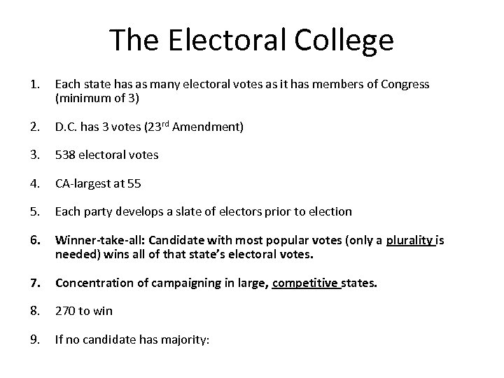 The Electoral College 1. Each state has as many electoral votes as it has