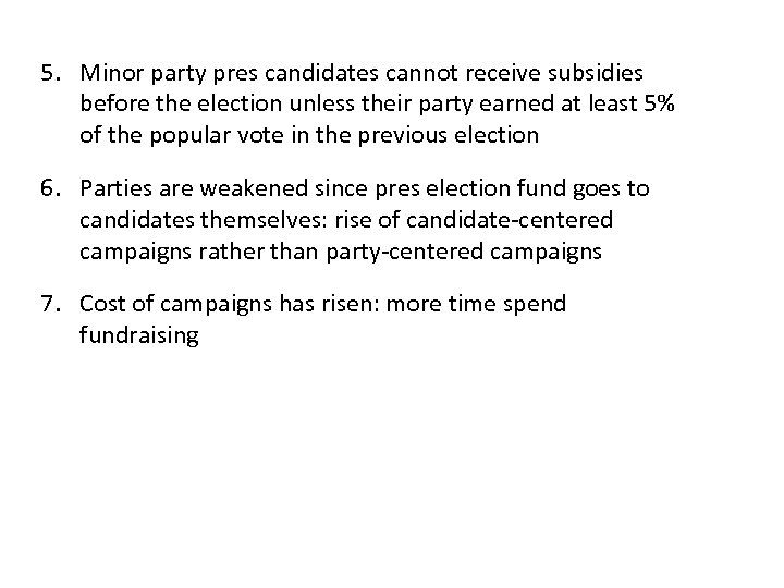5. Minor party pres candidates cannot receive subsidies before the election unless their party