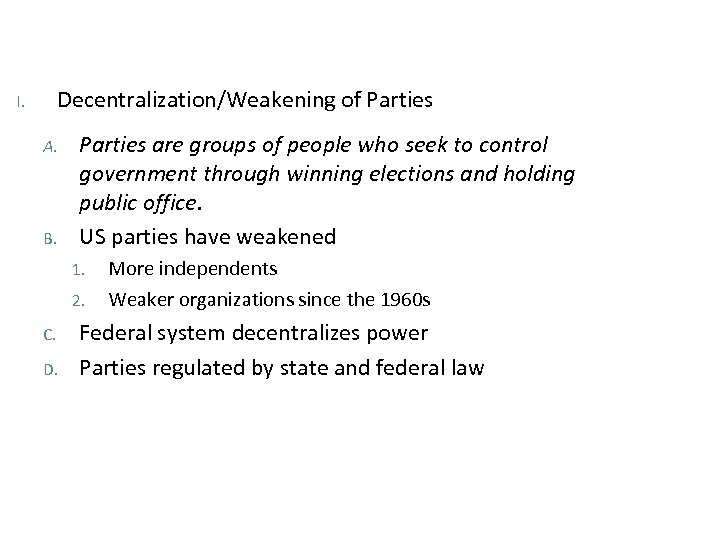 Decentralization/Weakening of Parties I. A. B. Parties are groups of people who seek to