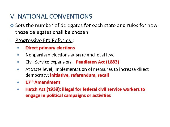 V. NATIONAL CONVENTIONS 1. Sets the number of delegates for each state and rules