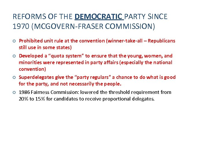 REFORMS OF THE DEMOCRATIC PARTY SINCE 1970 (MCGOVERN-FRASER COMMISSION) Prohibited unit rule at the
