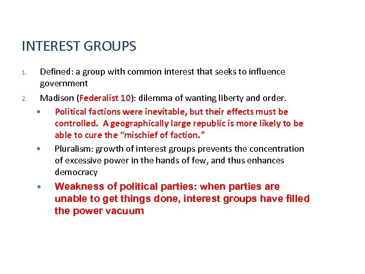 INTEREST GROUPS 1. 2. Defined: a group with common interest that seeks to influence