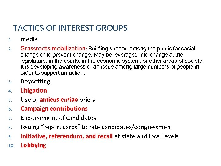 TACTICS OF INTEREST GROUPS 1. 2. media Grassroots mobilization: Building support among the public
