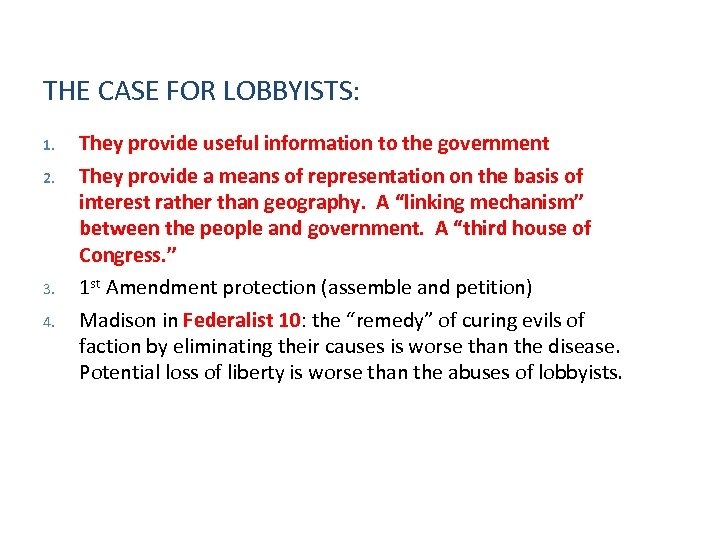 THE CASE FOR LOBBYISTS: 1. 2. 3. 4. They provide useful information to the