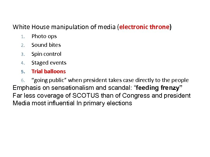 White House manipulation of media (electronic throne) Photo ops 2. Sound bites 3. Spin