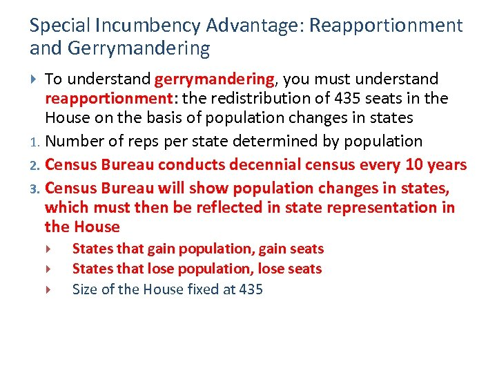 Special Incumbency Advantage: Reapportionment and Gerrymandering To understand gerrymandering, you must understand reapportionment: the
