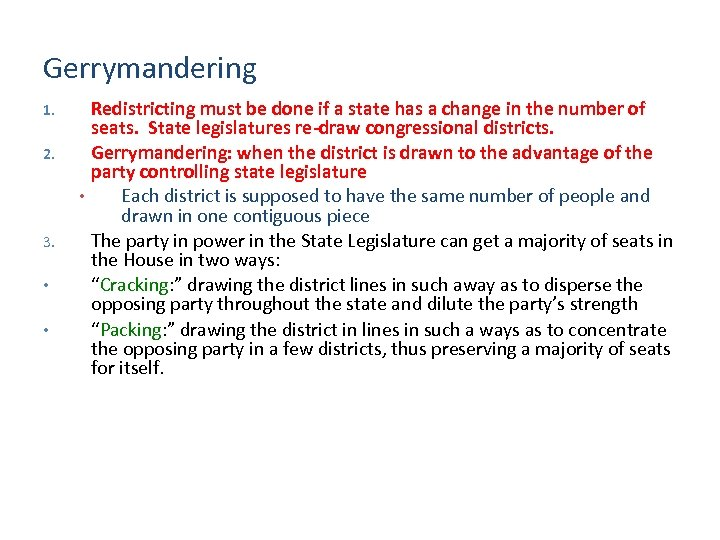Gerrymandering 1. 2. • 3. • • Redistricting must be done if a state
