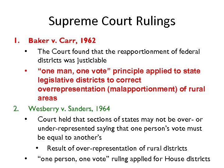 Supreme Court Rulings 1. Baker v. Carr, 1962 • The Court found that the