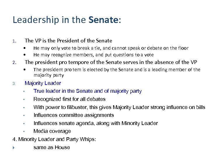 Leadership in the Senate: The VP is the President of the Senate 1. •
