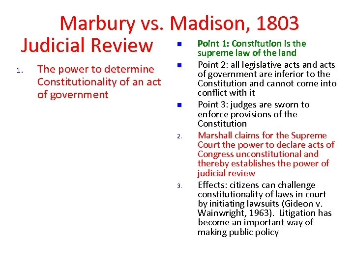 Marbury vs. Madison, 1803 Point 1: Constitution is the Judicial Review supreme law of