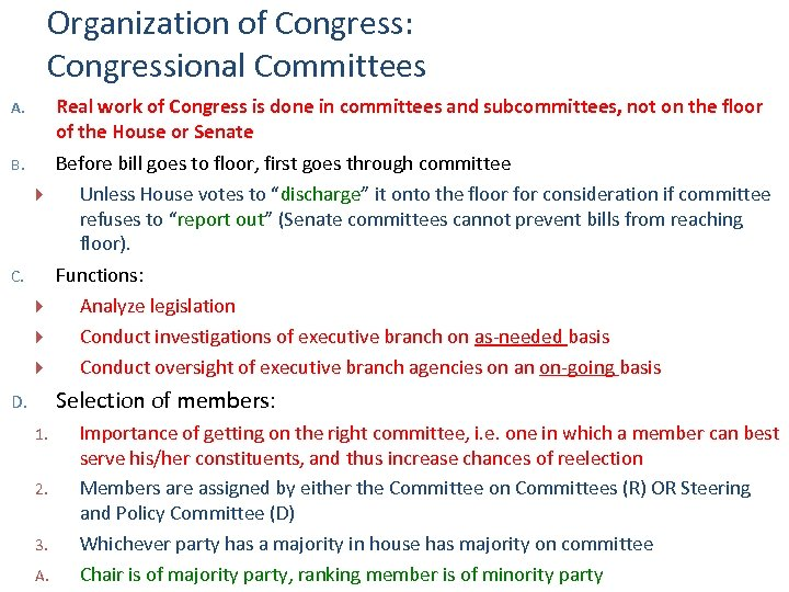 Organization of Congress: Congressional Committees A. Real work of Congress is done in committees