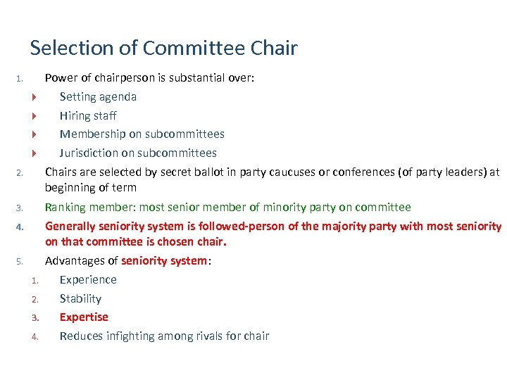 Selection of Committee Chair 1. Power of chairperson is substantial over: Setting agenda Hiring
