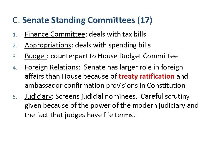 C. Senate Standing Committees (17) 1. 2. 3. 4. 5. Finance Committee: deals with
