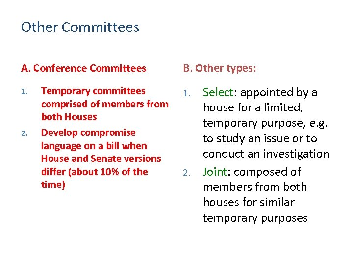 Other Committees A. Conference Committees 1. 2. Temporary committees comprised of members from both