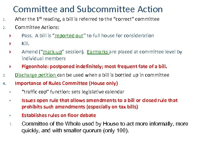 Committee and Subcommittee Action 1. After the 1 st reading, a bill is referred