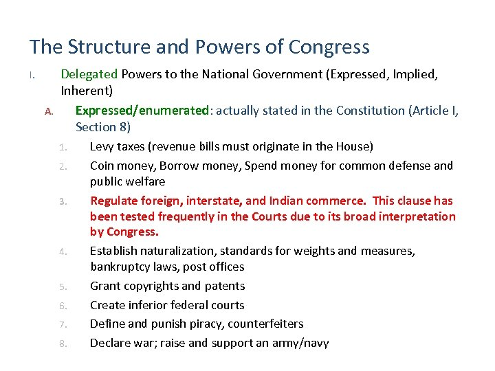 The Structure and Powers of Congress I. A. Delegated Powers to the National Government