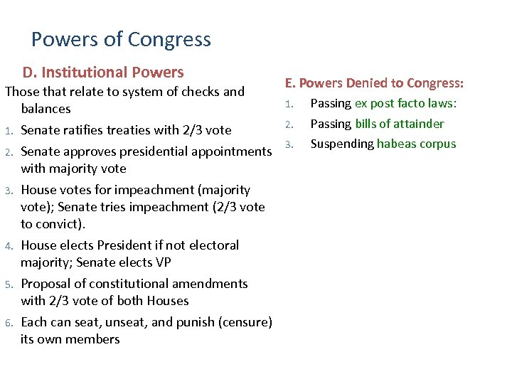 Powers of Congress D. Institutional Powers Those that relate to system of checks and