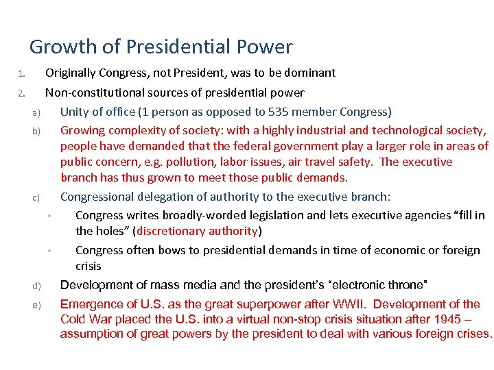 Growth of Presidential Power 1. Originally Congress, not President, was to be dominant 2.