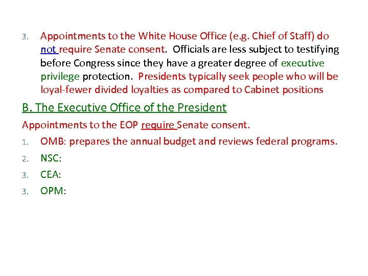 3. Appointments to the White House Office (e. g. Chief of Staff) do not