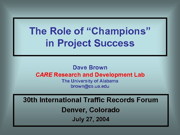 "The Role of ""Champions"" in Project Success Dave Brown CARE Research and Development Lab"