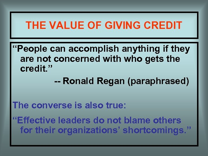 "THE VALUE OF GIVING CREDIT ""People can accomplish anything if they are not concerned"