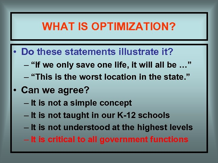 "WHAT IS OPTIMIZATION? • Do these statements illustrate it? – ""If we only save"