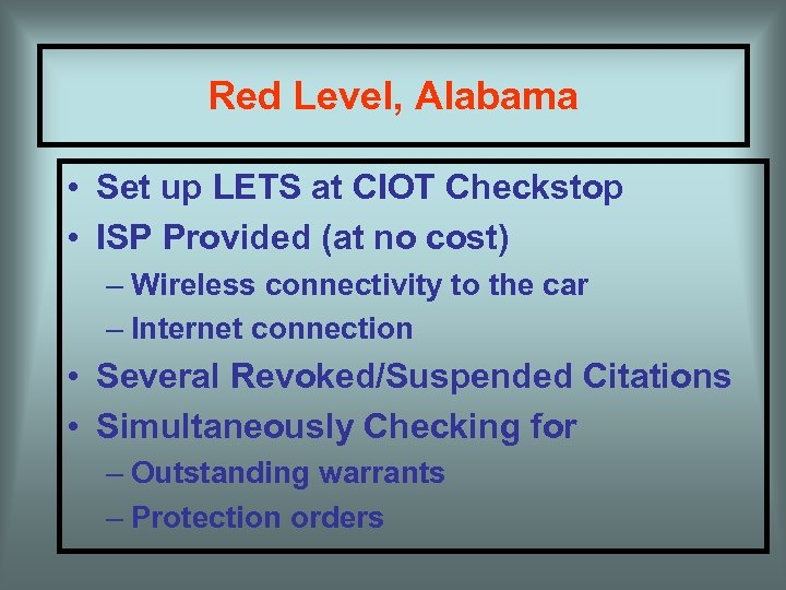 Red Level, Alabama • Set up LETS at CIOT Checkstop • ISP Provided (at
