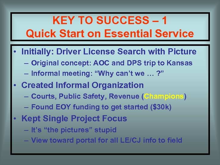 KEY TO SUCCESS – 1 Quick Start on Essential Service • Initially: Driver License