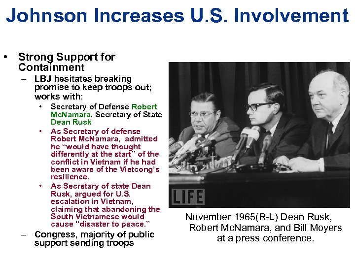 Johnson Increases U. S. Involvement • Strong Support for Containment – LBJ hesitates breaking