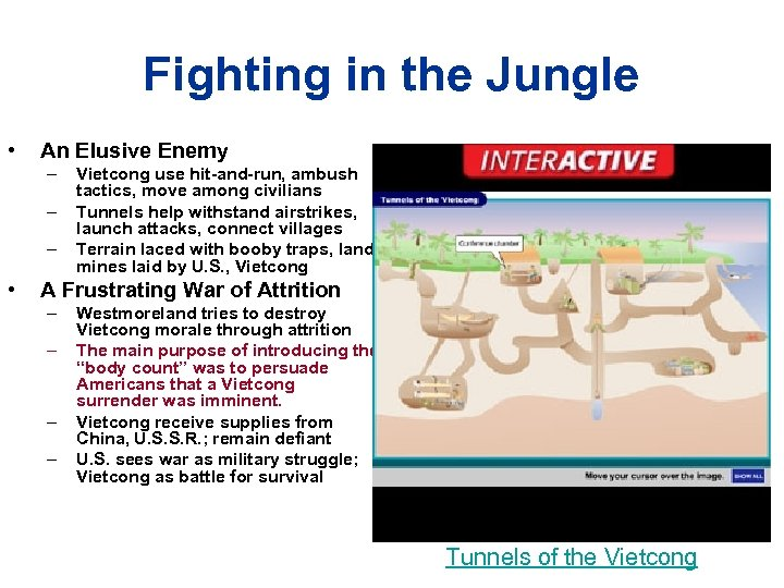 Fighting in the Jungle • An Elusive Enemy – – – • Vietcong use
