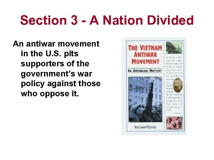 Section 3 - A Nation Divided An antiwar movement in the U. S. pits